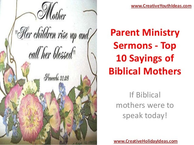 Parent Ministry Sermons - Top 10 Sayings of Biblical Mothers If Biblical mothers were to speak today! www.CreativeYouthIde...