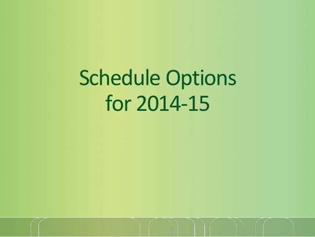 Schedule Options for 2014-15