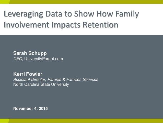 Ruffalo Noel Levitz 1 Sarah Schupp CEO, UniversityParent.com Kerri Fowler Assistant Director, Parents & Families Services ...
