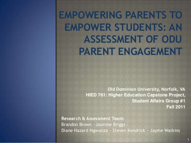 EMPOWERING PARENTS TO EMPOWER STUDENTS: AN    ASSESSMENT OF ODU   PARENT ENGAGEMENT                     Old Dominion Unive...