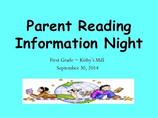 Parent Reading  Information Night  First Grade ~ Kirby's Mill  September 30, 2014