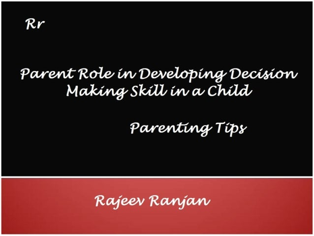 Parent role in developing decision making skill  parenting tips Slide 1