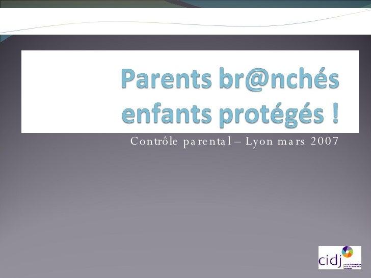 Contrôle parental – Lyon mars 2007