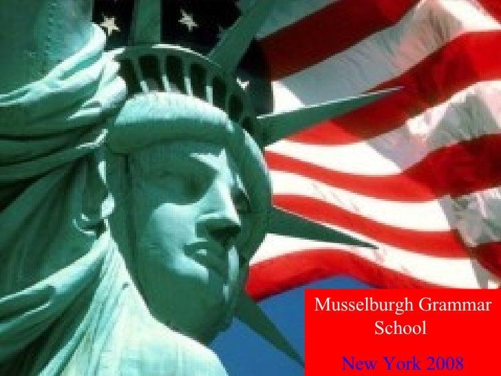 Musselburgh Grammar   School  New York 2008