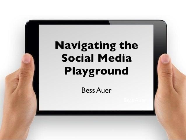 Bess Auer Navigating the Social Media Playground Bess Auer