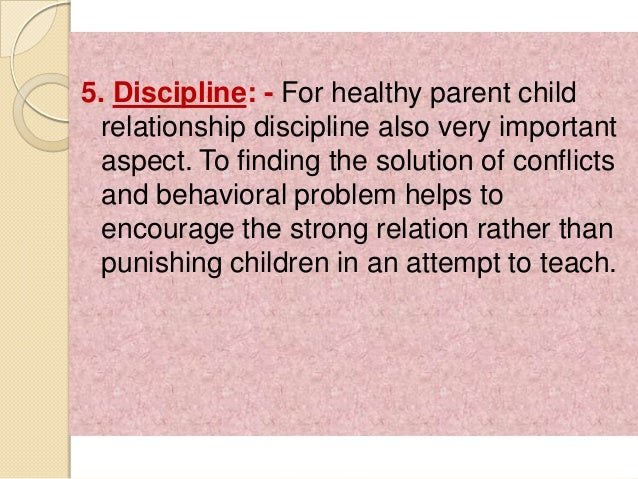 parent and child relationship essay This essay explores the design, measures and effectiveness of parenting   again, the parent-child relationship depends on what is in the best interest of the .