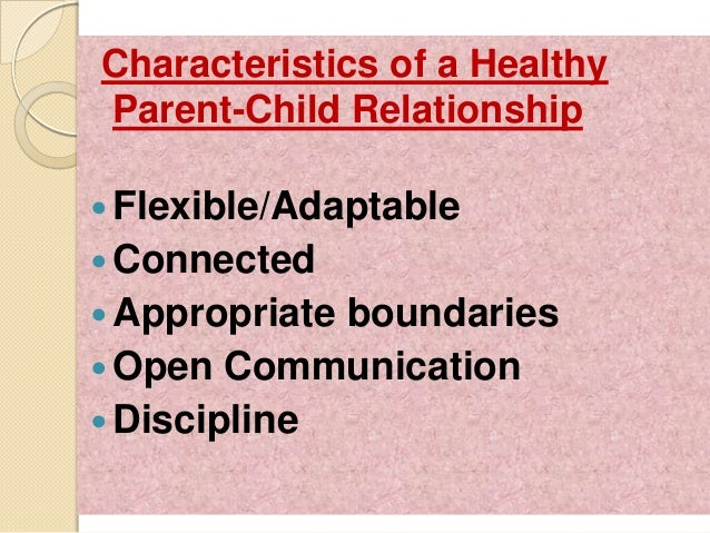 parent child relationship Jmaj, february 2003—vol 46, no 277 psychology of parent-child relationship further involved in human interactions during this stage of.