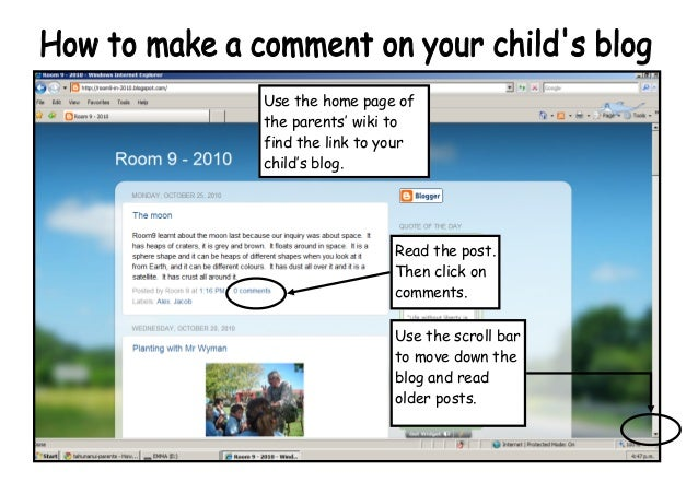 Use the home page of the parents' wiki to find the link to your child's blog. Read the post. Then click on comments. Use t...