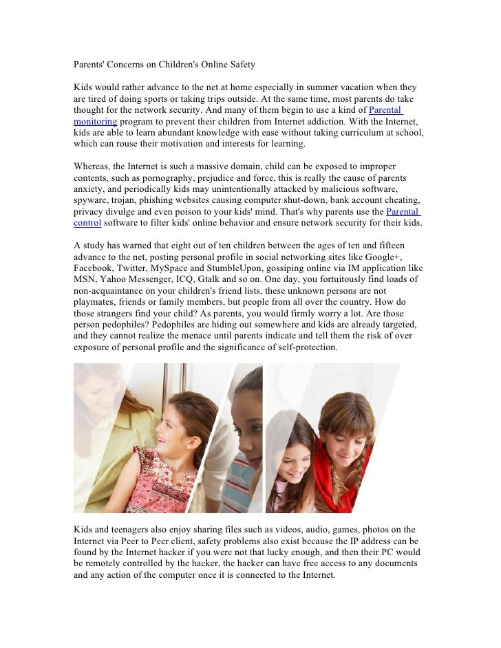 Parents Concerns on Childrens Online SafetyKids would rather advance to the net at home especially in summer vacation when...