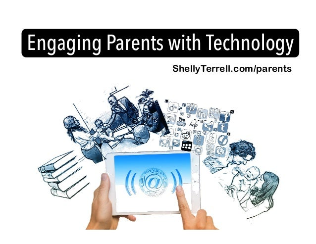 ShellyTerrell.com/parents Engaging Parents with Technology