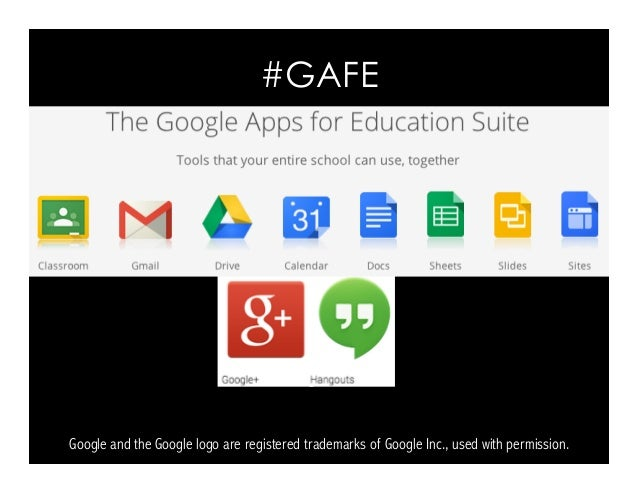 Google and the Google logo are registered trademarks of Google Inc., used with permission. #GAFE