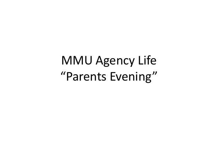 "MMU Agency Life""Parents Evening"""