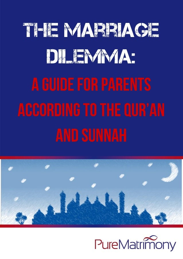 The Marriage Dilemma - A Guide for Parents according to