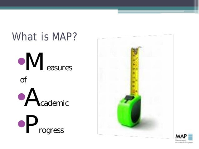 What Is Map Testing Parent's Guide to MAP Testing Nov 2012 v2