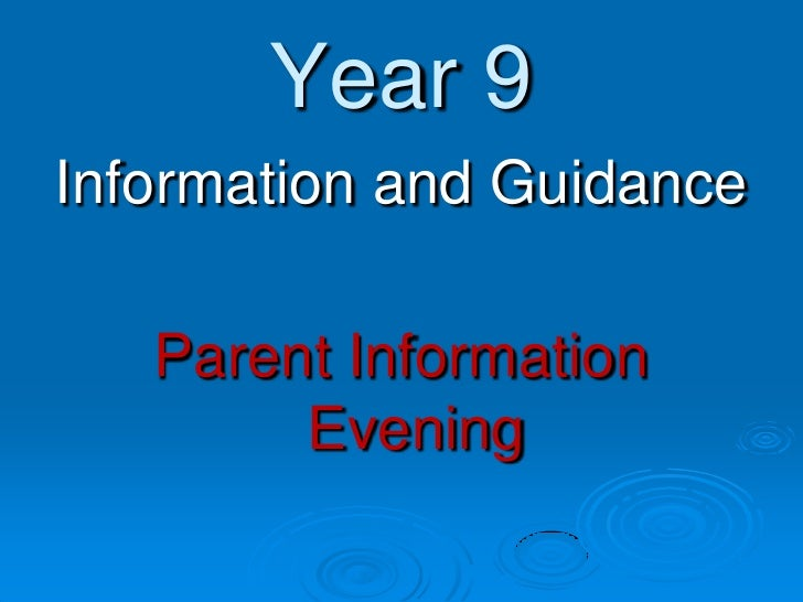 Year 9Information and Guidance   Parent Information        Evening
