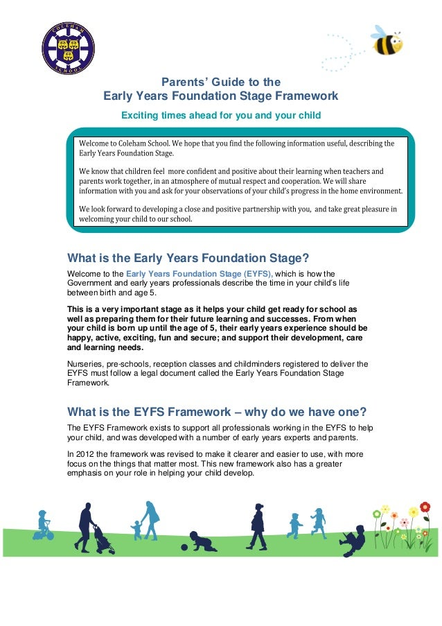Parents' Guide to the          Early Years Foundation Stage Framework               Exciting times ahead for you and your ...