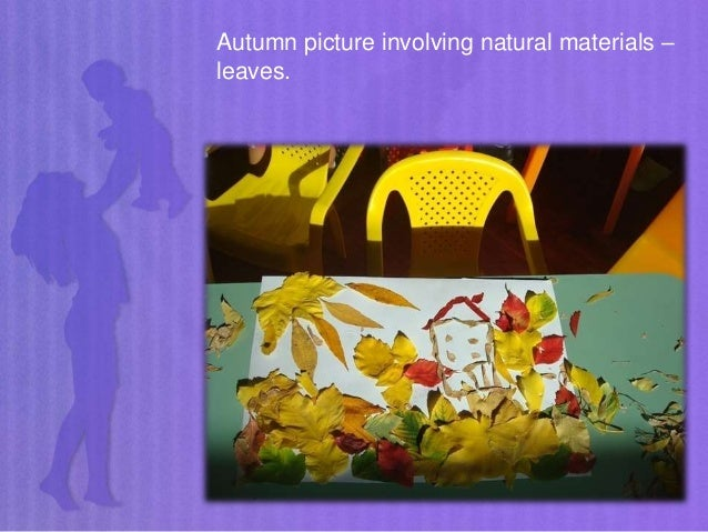 Autumn picture involving natural materials – leaves.