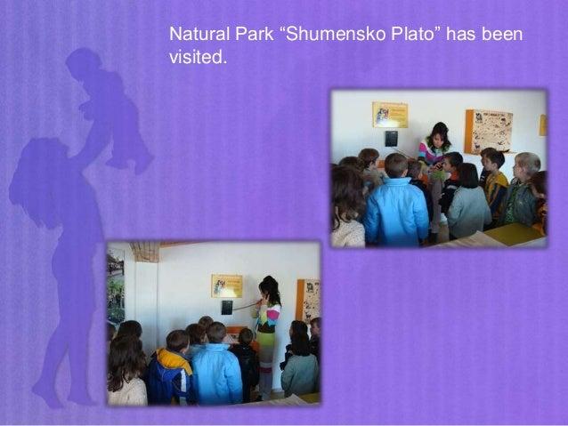 "Natural Park ""Shumensko Plato"" has been visited."