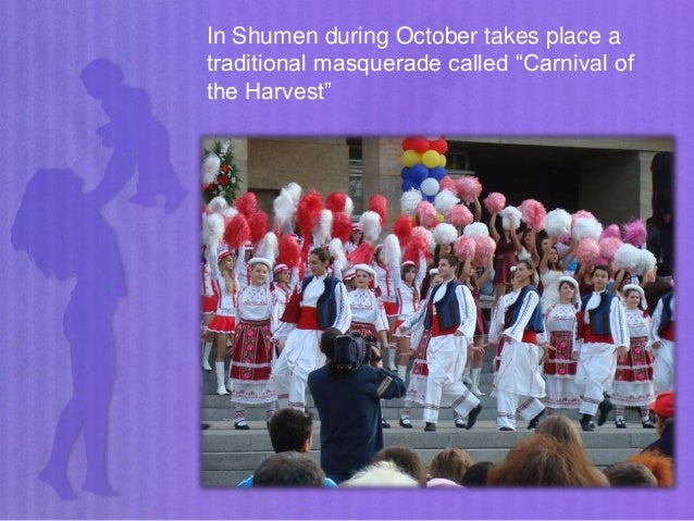 """In Shumen during October takes place a traditional masquerade called """"Carnival of the Harvest"""""""