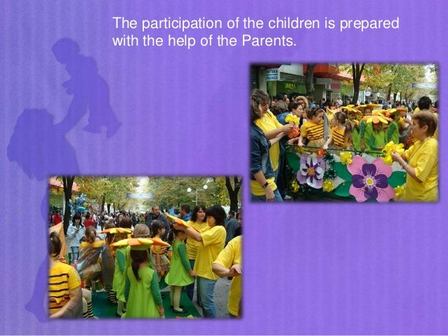 The participation of the children is prepared with the help of the Parents.