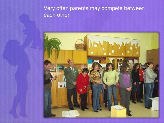 Very often parents may compete between each other