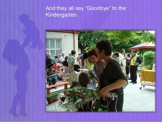 """And they all say """"Goodbye"""" to the Kindergarten."""
