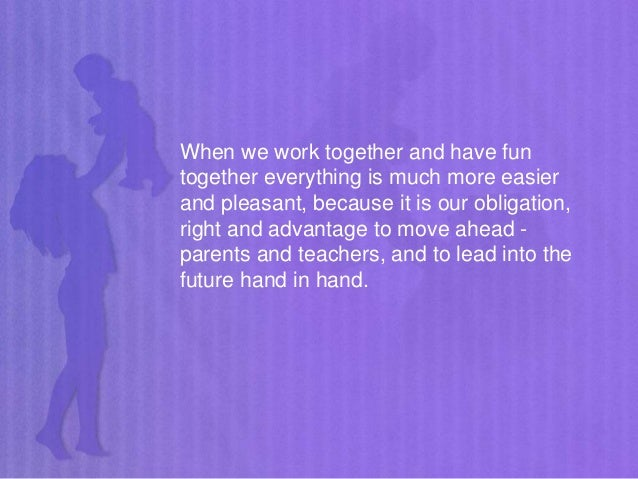When we work together and have fun together everything is much more easier and pleasant, because it is our obligation, rig...