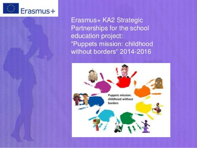 """Erasmus+ KA2 Strategic Partnerships for the school education project: """"Puppets mission: childhood without borders"""" 2014-20..."""