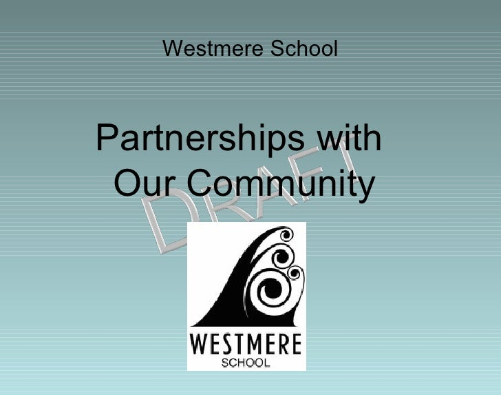 Westmere School Partnerships with  Our Community
