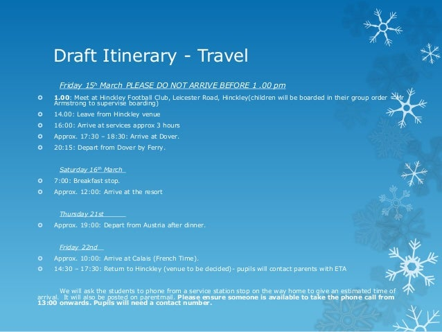Draft Itinerary - Travel Friday 15h March PLEASE DO NOT ARRIVE BEFORE 1 .00 pm  1.00: Meet at Hinckley Football Club, Lei...