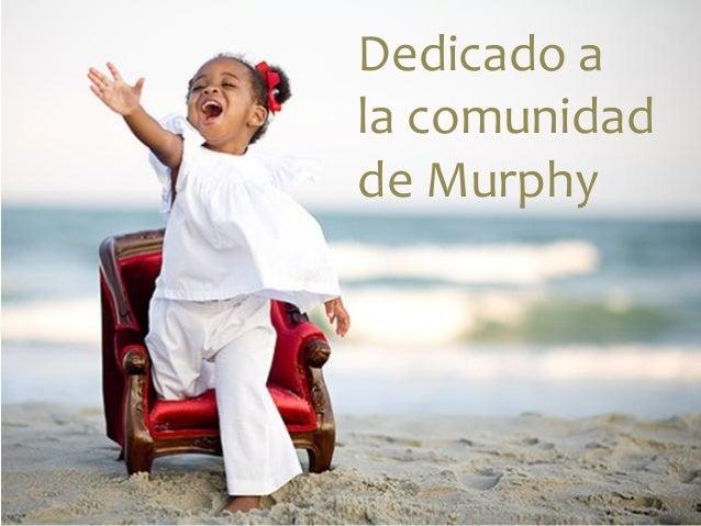 Dedicado a la comunidad de Murphy
