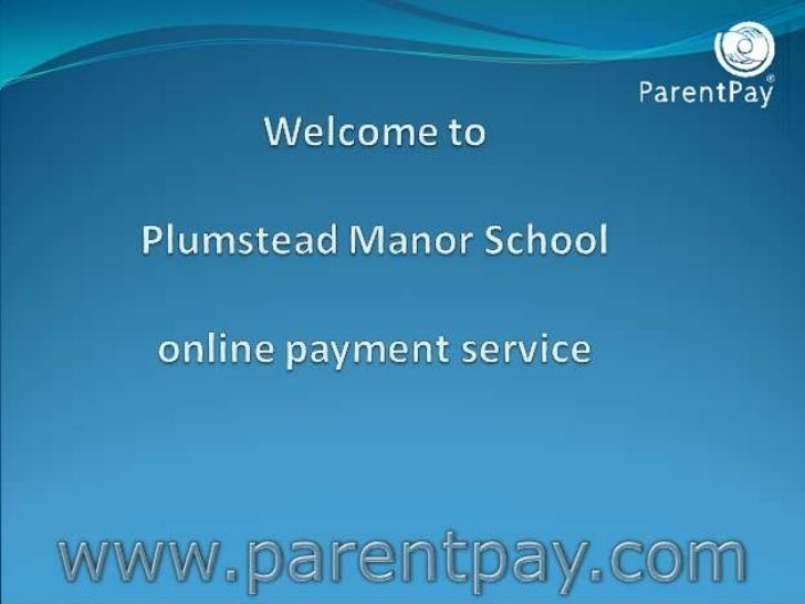 ParentPay   ParentPay is secure online income collection and   management service which allows you to make payments   to s...