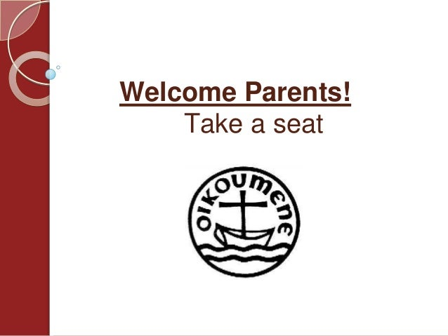 Welcome Parents! Take a seat