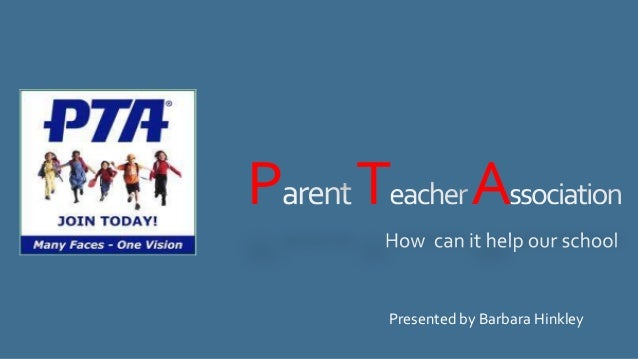 P  T  A  Presented by Barbara Hinkley