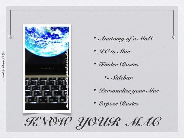 http://www.flickr.com/photos/teachingsagittarian/5150115789  created by Chrissy Hellyer  • Anatomy of a MaC • PC to Mac • ...