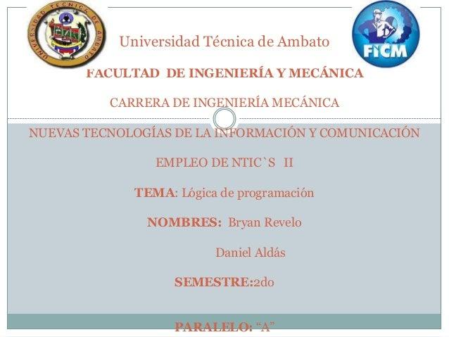 Universidad Técnica de Ambato       FACULTAD DE INGENIERÍA Y MECÁNICA          CARRERA DE INGENIERÍA MECÁNICANUEVAS TECNOL...