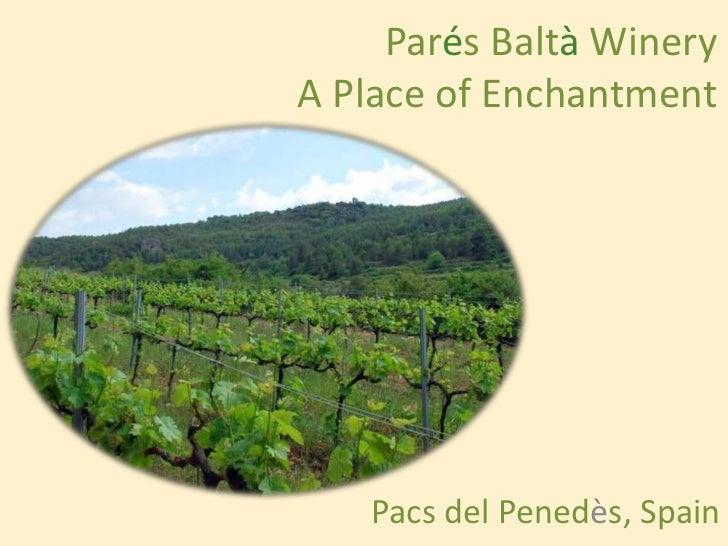ParésBaltà WineryA Place of Enchantment<br />Pacs del Penedès, Spain<br />