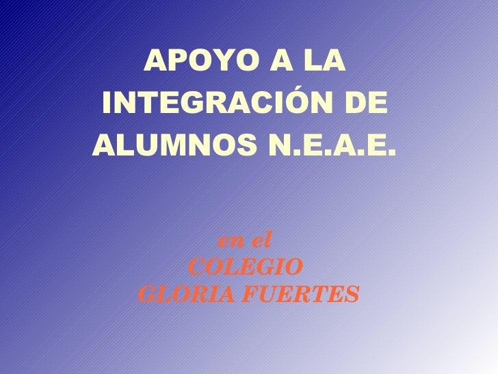 APOYO A LA INTEGRACIÓN DE ALUMNOS N.E.A.E. en el  COLEGIO  GLORIA FUERTES