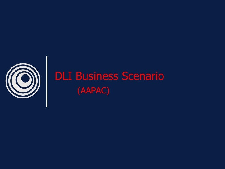 DLI Business Scenario    (AAPAC)
