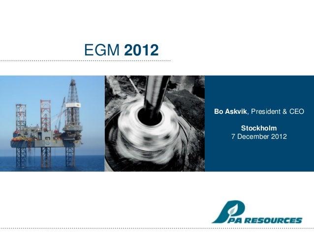 EGM 2012           Bo Askvik, President & CEO                   Stockholm                7 December 2012