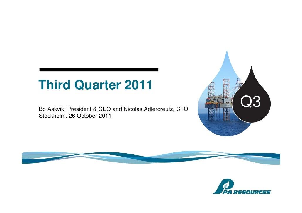 Third Quarter 2011Bo Askvik, President & CEO and Nicolas Adlercreutz, CFO                                                 ...