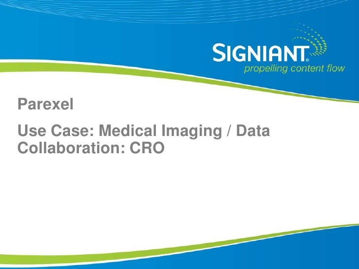 Parexel Use Case: Medical Imaging / Data Collaboration: CRO      Proprietary and Confidential