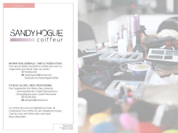 CONTACT SANDY HOGUE                              coiffeurINFORMATIONS GÉNÉRALES, TARIFS ET RÉSERVATIONSPour plus de détail...