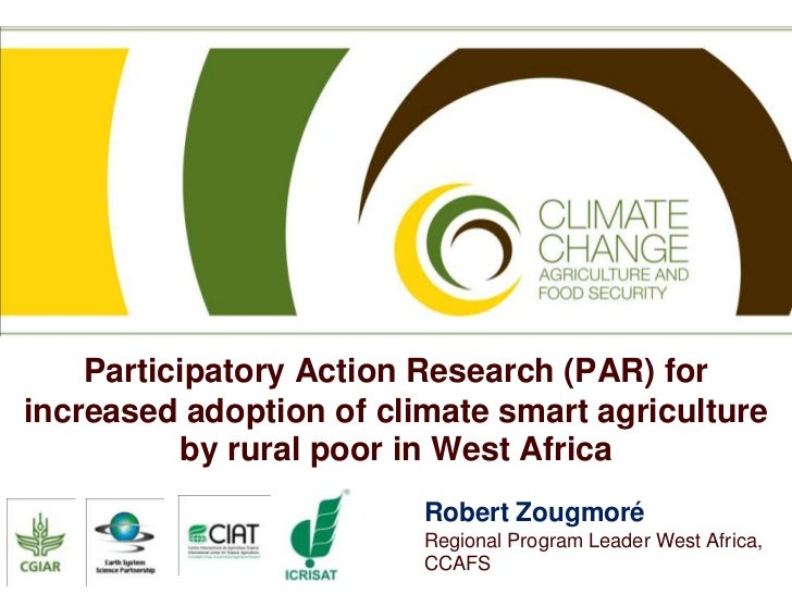 Participatory Action Research (PAR) forincreased adoption of climate smart agriculture          by rural poor in West Afri...