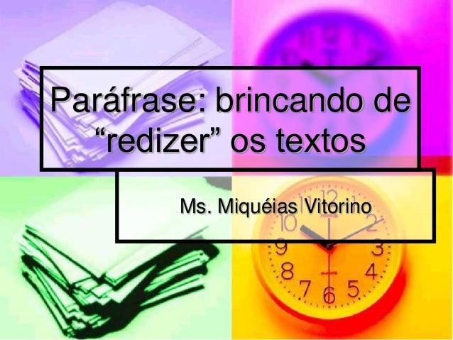 "Ms. Miquéias Vitorino Paráfrase: brincando de ""redizer"" os textos"