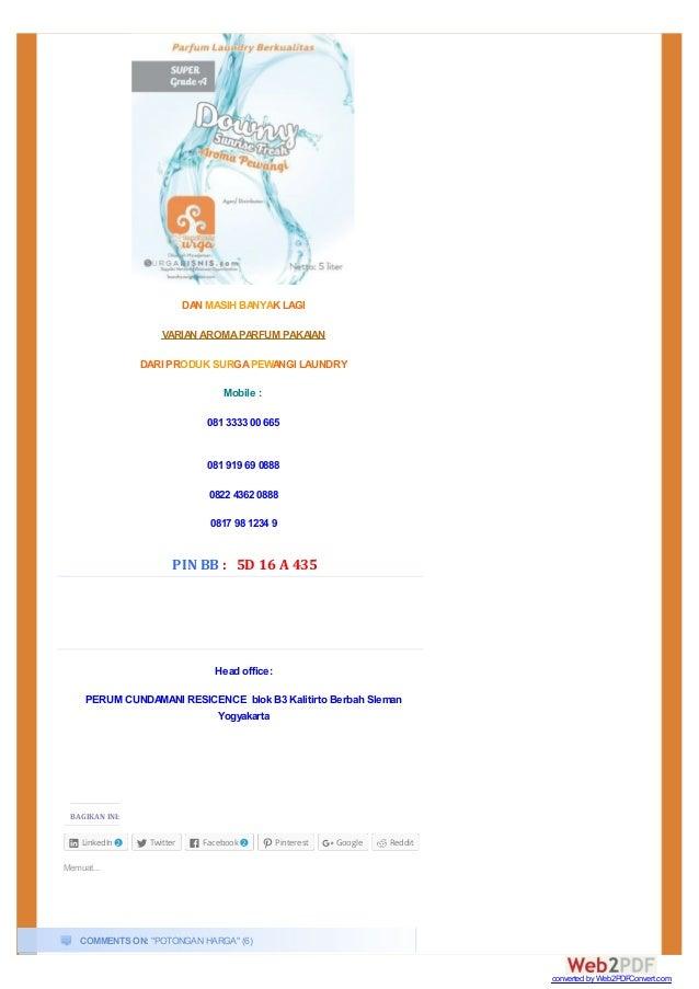 DAN MASIH BANYAK LAGI VARIAN AROMAPARFUM PAKAIAN DARI PRODUK SURGAPEWANGI LAUNDRY Mobile : 081 3333 00 665 081 919 69 0888...
