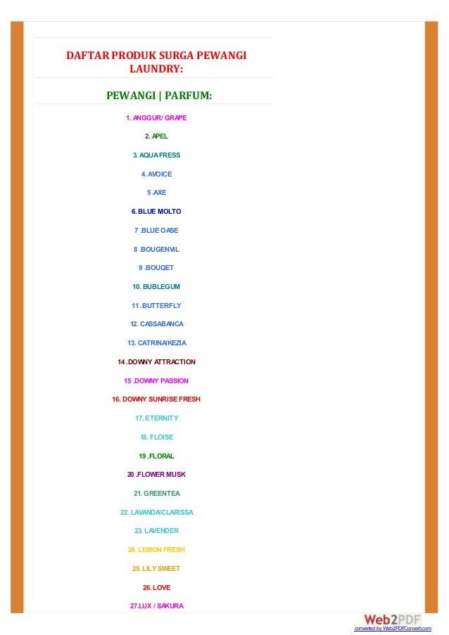 DAFTARPRODUKSURGAPEWANGI LAUNDRY: PEWANGI|PARFUM: 1. ANGGUR/ GRAPE 2. APEL 3. AQUAFRESS 4. AVOICE 5 .AXE 6. BLUE MO...