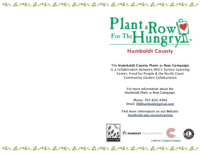 Humboldt County The Humboldt County Plant-a-Row Campaignis a collaboration between HSU's Service Learning    Center, Food ...