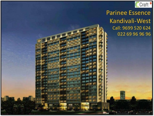 Parinee Essence Kandivali-West Call: 9699 520 624 022 69 96 96 96