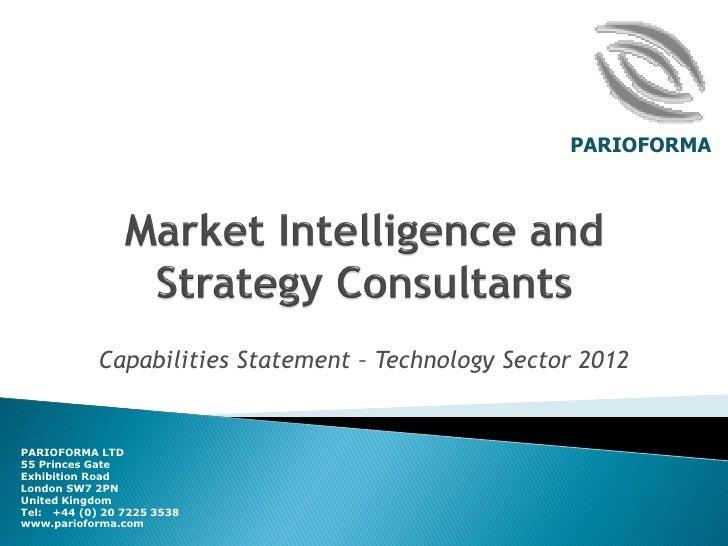 PARIOFORMA            Capabilities Statement – Technology Sector 2012PARIOFORMA LTD55 Princes GateExhibition RoadLondon SW...